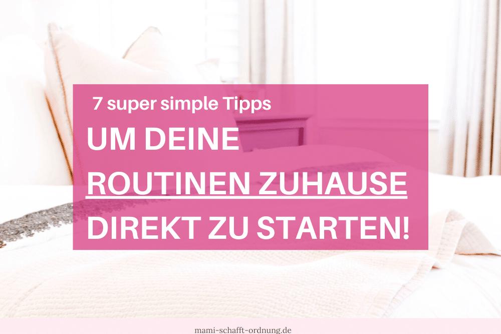 7 Tipps für deine Routine im Haushalt für mehr Ordnung zuhause