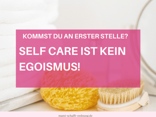 Self Care – Stellst du dich selbst an erste Stelle?
