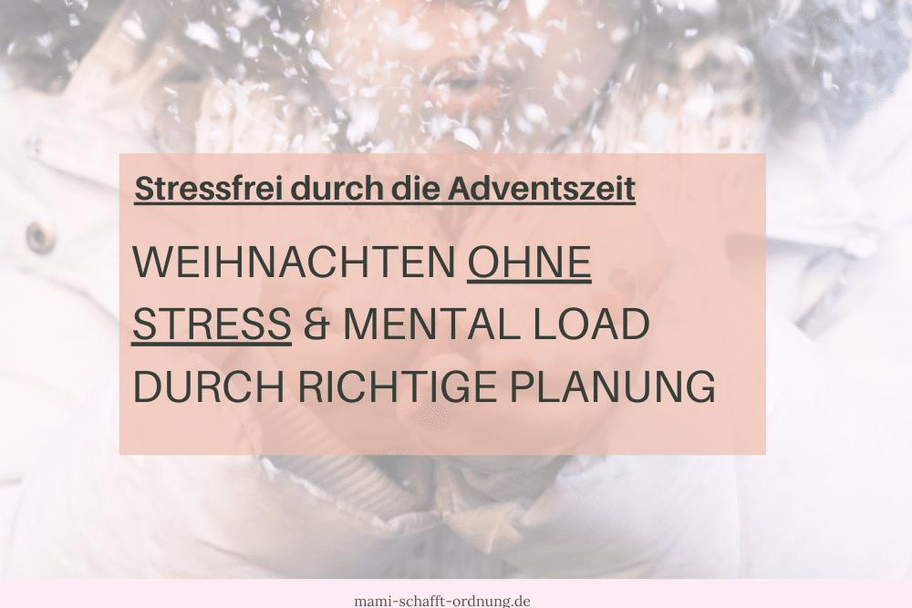 Weihnachten ohne Stress und Mental Load durch richtige Planung